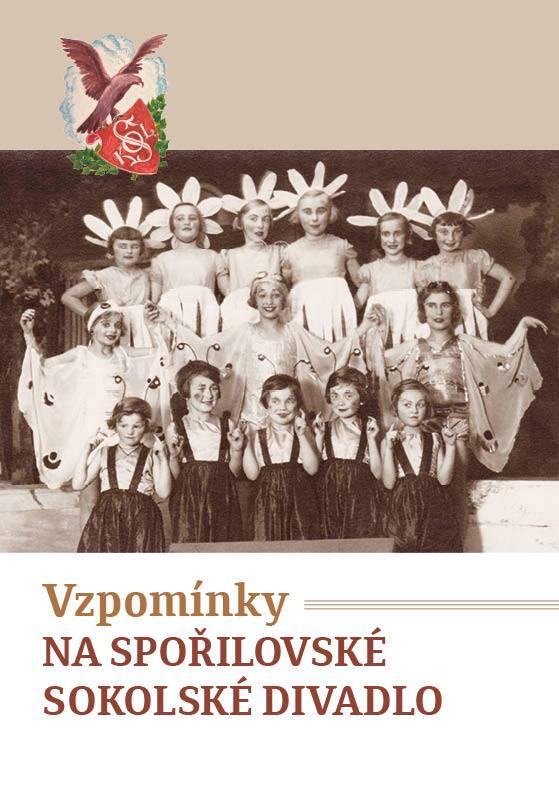 Vzpomínky na spořilovské sokolské divadlo